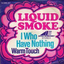 """JUKEBOX SINGLE 45 LIQUID SMOKE I WHO HAVE NOTHING  7 """""""