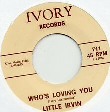 LITTLE IRVIN WHO'S LOVING YOU/D.C.BENDER BOOGIE CHILDREN IVORY Re-Iss/Re-Pro R&B