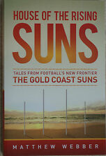 HOUSE OF THE RISING SUNS Tales From Football's New Frontier