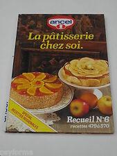 Livre de cuisine ANCEL N°6 / La patisserie chez soi /spécial Recettes régionales