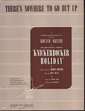 There's Nowhere to go But Up 1938 Knickerbocker Holiday Sheet Music
