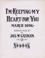 I'm Keeping My Heart For You March Song,  1908, vintage sheet music