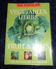 500 Popular Vegetables, Herbs, Fruit and Nuts for Australian Gardeners 1999