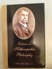 Lectures in Homoeopathic Philosophy by James Tyler Kent, MD Hardcover R.E. 2007