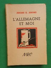 L'ALLEMAGNE ET MOI JEROME K JEROME 1948 NRC HUMOUR ANGLAIS DIARY OF A PILGRIMAGE