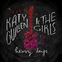 Katy Guillen and The Girls - Heavy Days [CD]