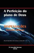Dispensações Bíblicas : A Perfeição Do Plano de Deus by F. Barroso and Pr....