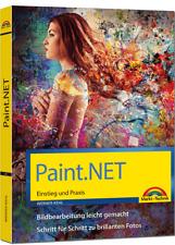 Paint.NET ? Einstieg und Praxis - Das Buch zur Bildbearbeitungs Software