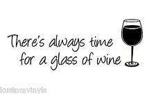 Always time for a glass of wine Removable Vinyl wall art decal decor sticker