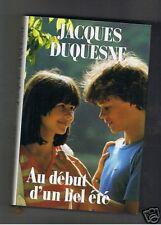 AU DEBUT D'UN BEL ETE  J. DUQUESNE  FRANCE LOISIRS 1989