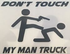Don ' t Touch my MAN Truck Bus Construction machine Trailer Sticker Film Logo