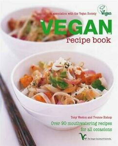 The Vegan Cookbook: Over 80 plant-based recipes by Bishop-Weston, Yvonne Book