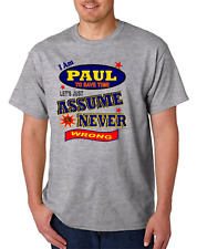 Bayside Made USA T-shirt Am Paul To Save Time Let's Just Assume Never Wrong