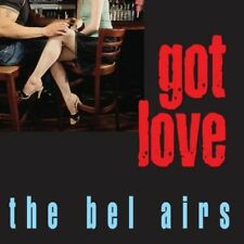 Bel Airs The - Got Love NEW CD