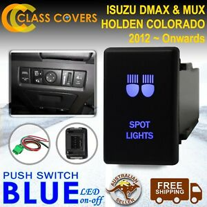 12V Push Switch SPOT LIGHTS for Holden Colorado Isuzu DMax MUX 2012+ LED BLUE