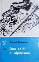 Alpinismo - Giani Pieropan - Due soldi di alpinismo - ed. 1970