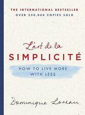 L' Art de la Simplicité : How to Live More with Less by Dominique Loreau...