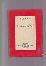 Il romanzo di Goya - VALLENTIN Einaudi