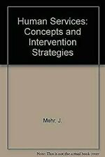 Human Services : Concepts and Intervention Strategies Hardcover Joseph Mehr