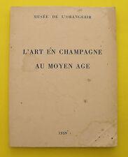 L'Art en Champagne  au Moyen âge - Musée de l'orangerie - 1959