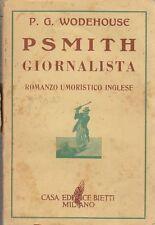 PSMITH GIORNALISTA di P G Wodehouse  romanzo umoristico 1942 Bietti editore