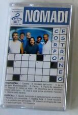 NOMADI - CORPO ESTRANEO - Musicassetta Sigillata MC K7