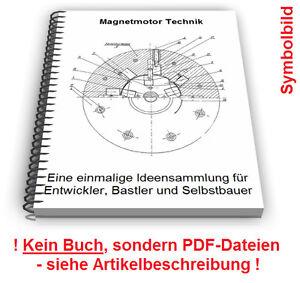 Magnetmotor selbst bauen - Perpetuum Mobile Technik Entwicklungen Patente