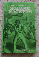 HISTORY OF SQUASH RACKETS SPORTS BOOK BY JOHN HORRY 1979 1ST EDITION