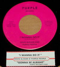 Doug McDade And Purple People 45 I Wanna Do It / Gonna Be Alright NM  w/ts