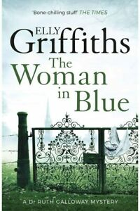 Elly Griffiths The Woman In Blue, Excellent
