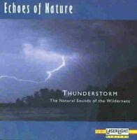 Echoes of Nature Thunderstorm-The natural sounds of the wilderness [CD]
