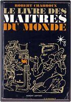LE LIVRE DES MAITRES DU MONDE par Robert CHARROUX - 1967 Mystères Philosophie
