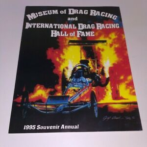 1995 Souvenir Museum of Drag Racing and International Hall of Fame NHRA Program