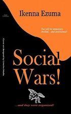 Social Wars! by Ikenna Ezuma (2009, Paperback)