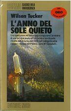 Wilson Tucker - L'ANNO DEL SOLE QUIETO - NORD Cosmo Oro 102 - 1a Edizione 1989