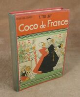 T. TRIBLY - COCO DE FRANCE -  EDITIONS FLAMMARION 1940