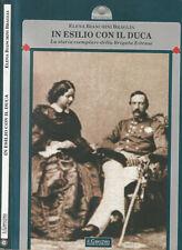In esilio con il Duca. La storia esemplare della Brigata Estense. . Elena Bianch