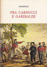 STORIA SPADOLINI FRA CARDUCCI E GARIBALDI 1981 LIBRO