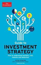 The Economist Guide to Investment Strategy: How to Understand Markets, Risk, Rew