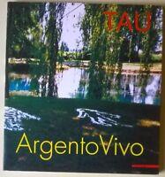 Tau. Argento vivo - a cura di Pietro Bellasi - 2000, Mazzotta - L