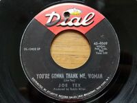 JOE TEX - Men Are Gettin' Scarce / You're Gonna Thank Me Woman 1968 FUNK Dial 7""