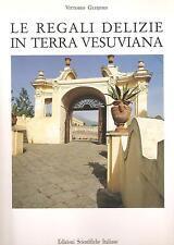 GLEIJESES - REGALI DELIZIE IN TERRA VESUVIANA - Ville da Barra a Torre del Greco