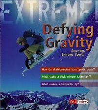 Extreme! Ser.: Defying Gravity : Surviving Extreme Sports by Sean Callery...