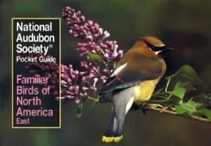 Familiar Birds of North America: Eastern Region (National Audubon Society - GOOD
