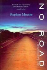 No Road : Bitumen All the Way by Muecke, Stephen