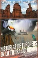 Historias de Europeos en la Tierra Colorada by Valeria Scherf Vanstrien...