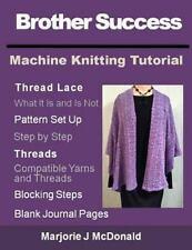 Machine Tutorials: Brother Success Machine Knitting Tutorial by Marjorie...