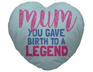 Mum Gave Birth To A Legend Design Heart Shaped Cushion Funny Mother's Day Gift