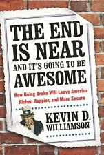 The End Is Near and Its Going to Be Awesome: How