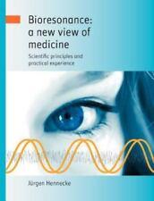 Bioresonance: A New View of Medicine (Paperback or Softback)